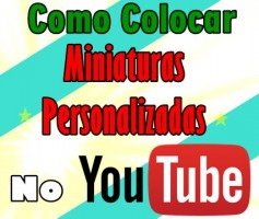 COMO COLOCAR MINIATURAS PERSONALIZADAS NO YOUTUBE?